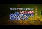 Việt Nam Motorcycle Show 2017 đang dần hé lộ nhiều thú vị