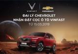 Các đại lý Chevrolet chính thức nhận đặt hàng ô tô VinFast